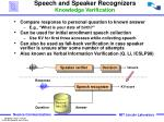 speech and speaker recognizers knowledge verification