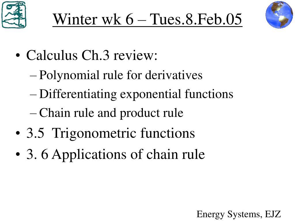 PPT - Winter wk 6 – Tues 8 Feb 05 PowerPoint Presentation