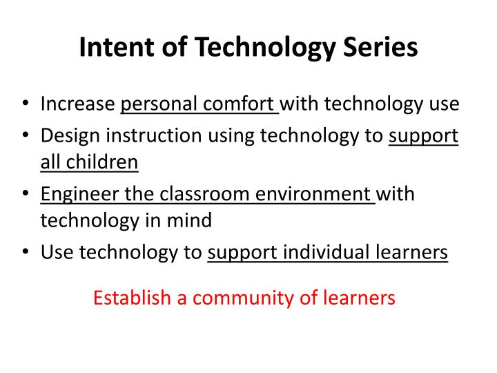 Intent of Technology Series