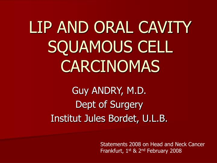 lip and oral cavity squamous cell carcinomas n.