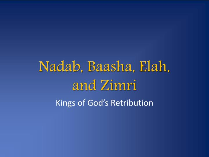 nadab baasha elah and zimri n.