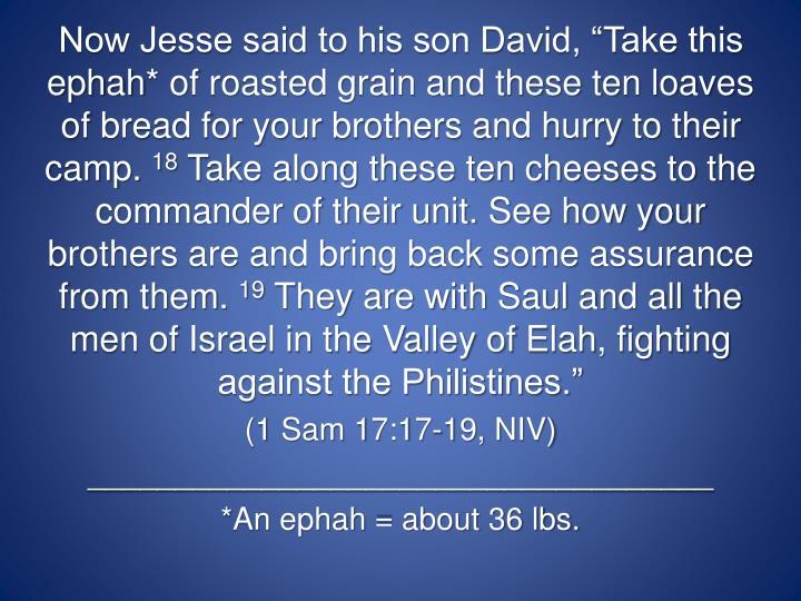 "Now Jesse said to his son David, ""Take this"