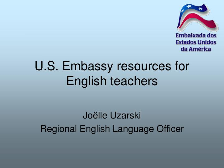 PPT - U S  Embassy resources for English teachers PowerPoint