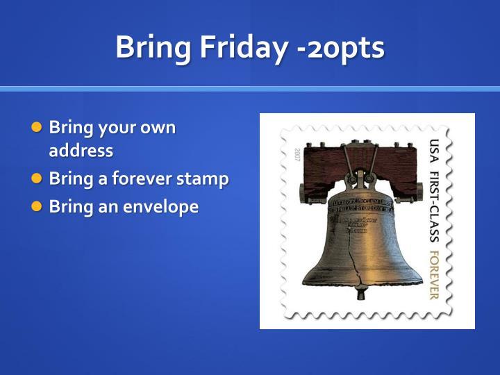 Bring Friday -20pts