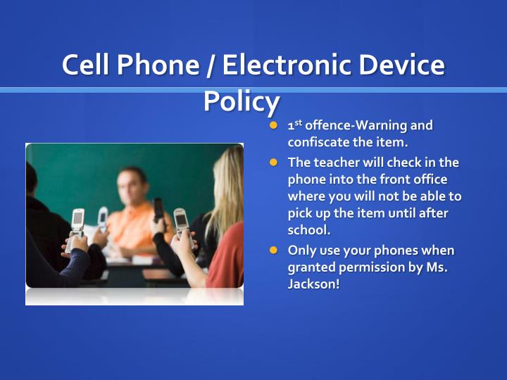 Cell Phone / Electronic Device Policy