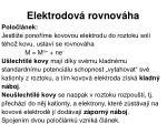 elektrodov rovnov ha