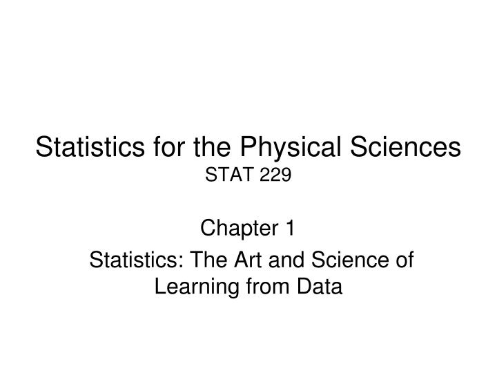 statistics for the physical sciences stat 229 n.