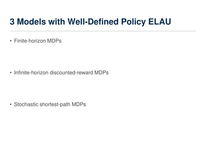 3 Models with Well-Defined Policy ELAU
