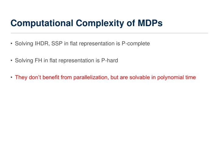 Computational Complexity of MDPs