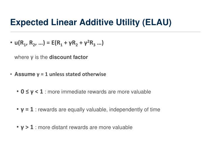 Expected Linear Additive Utility (ELAU)