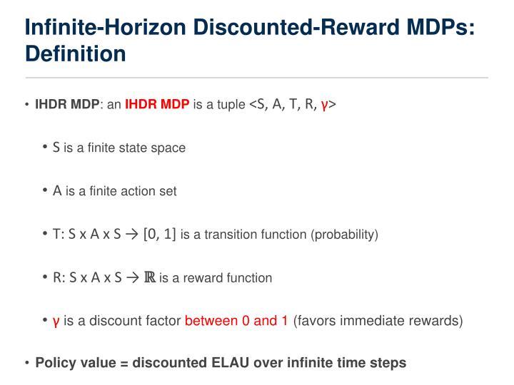Infinite-Horizon Discounted-Reward MDPs: Definition