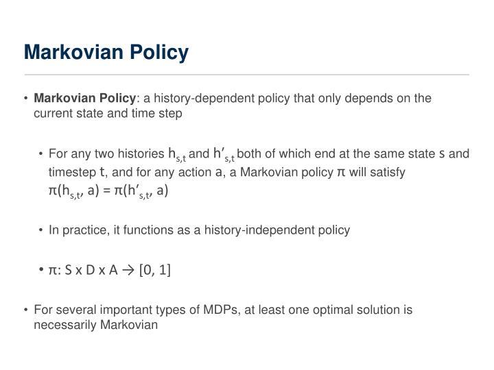 Markovian Policy