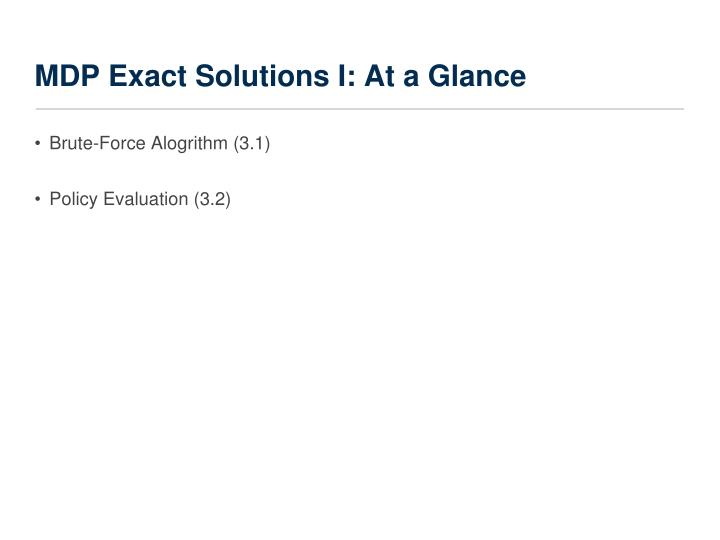 MDP Exact Solutions I: At a Glance