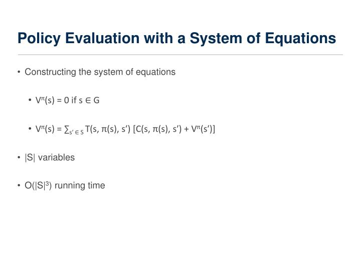 Policy Evaluation with a System of Equations