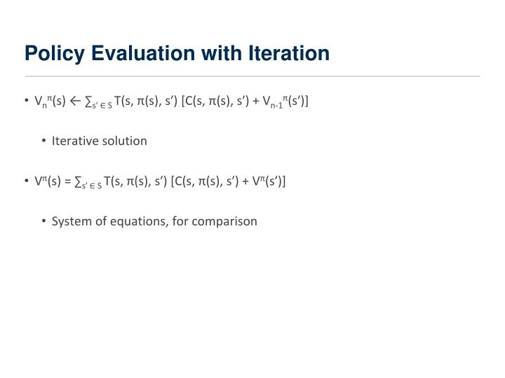 Policy Evaluation with Iteration