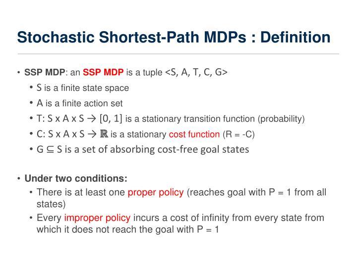 Stochastic Shortest-Path MDPs : Definition