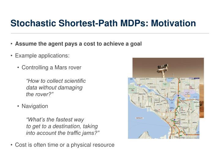 Stochastic Shortest-Path MDPs: Motivation