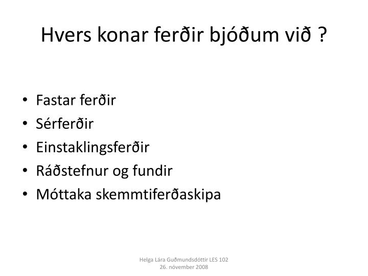 Hvers konar ferðir bjóðum við ?
