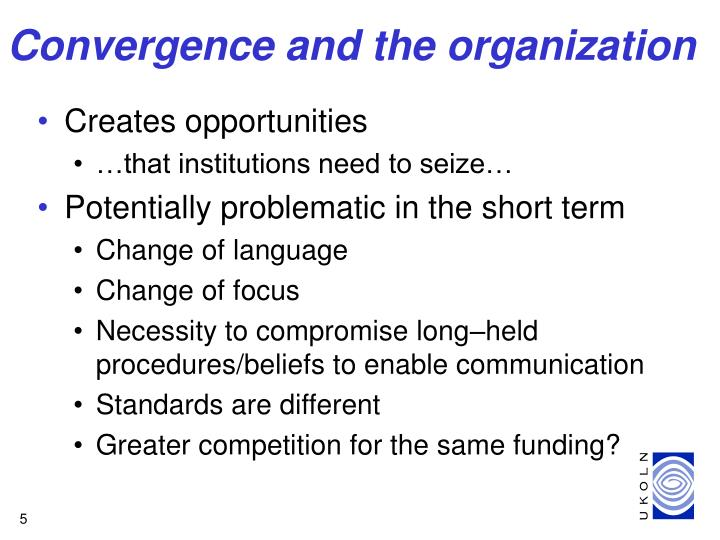 Convergence and the organization