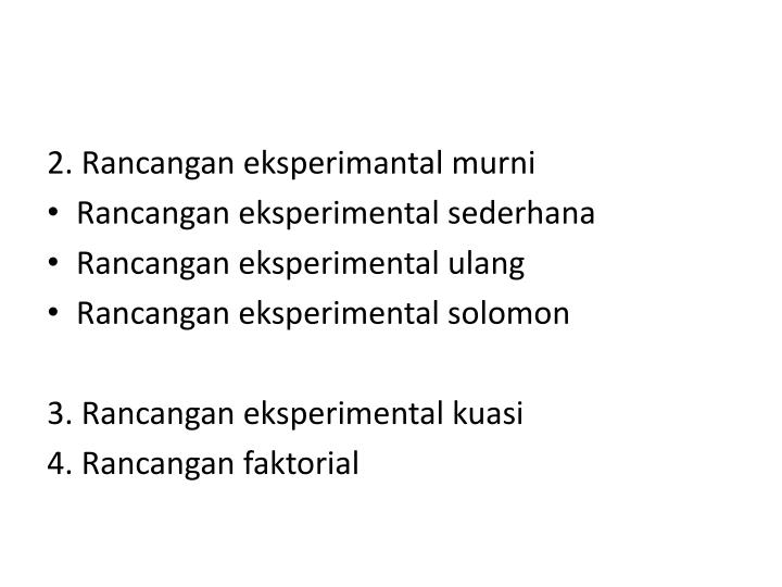 2. Rancangan eksperimantal murni