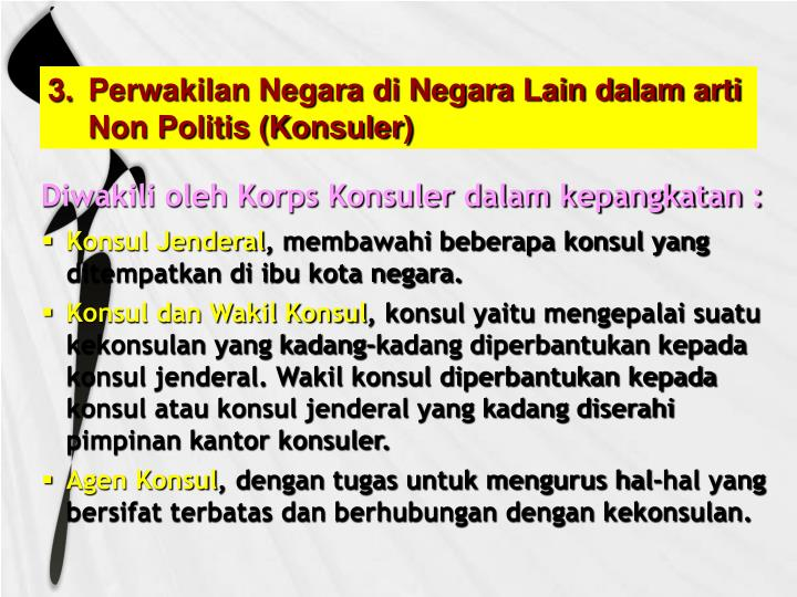 Perwakilan Negara di Negara Lain dalam arti Non Politis (Konsuler)