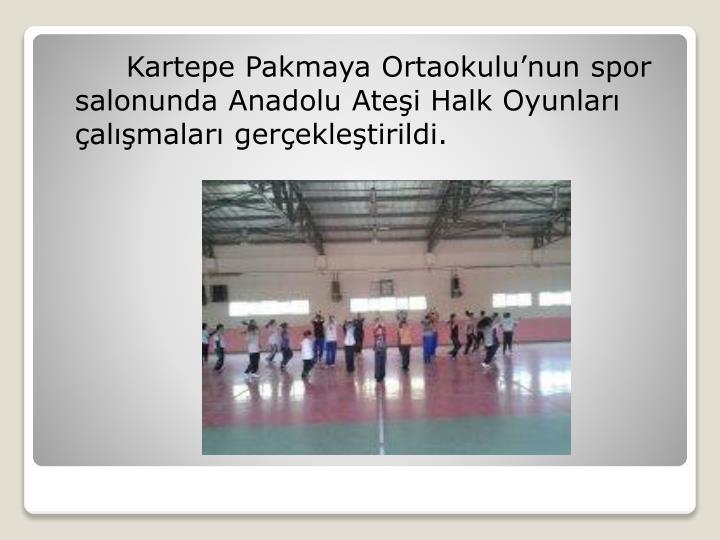 Kartepe Pakmaya Ortaokulu'nun spor salonunda Anadolu Ateşi Halk Oyunları çalışmaları gerçekleştirildi.