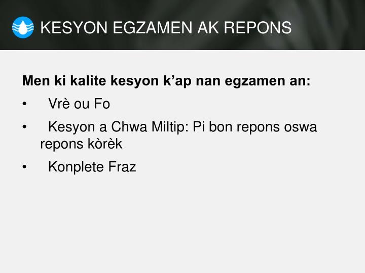 KESYON EGZAMEN AK REPONS