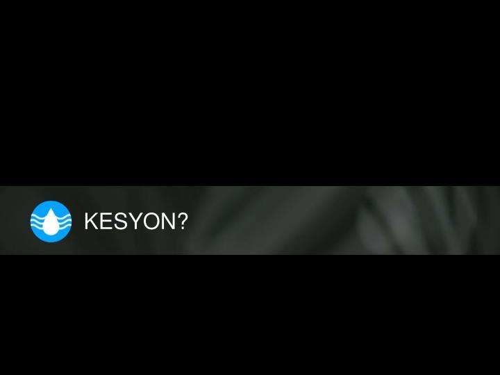 KESYON?