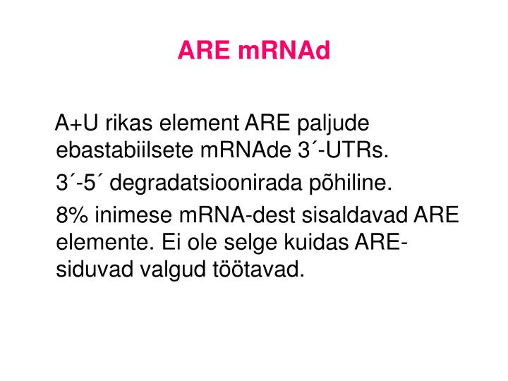 ARE mRNAd