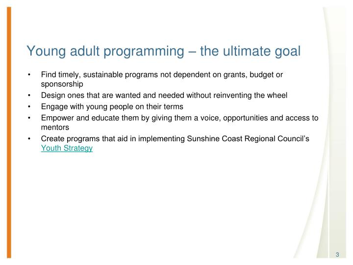 Young adult programming the ultimate goal