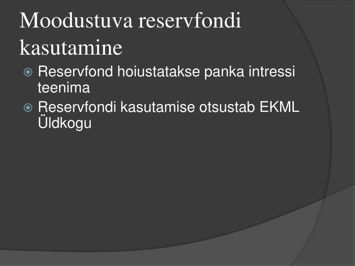 Moodustuva reservfondi kasutamine