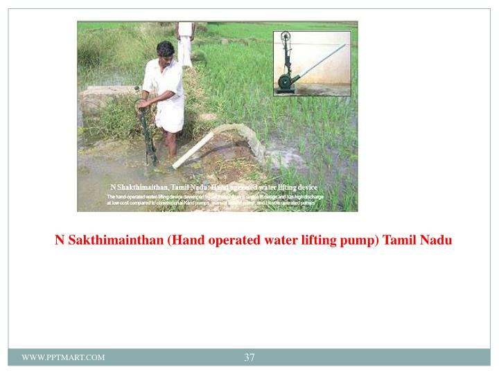 N Sakthimainthan (Hand operated water lifting pump) Tamil Nadu