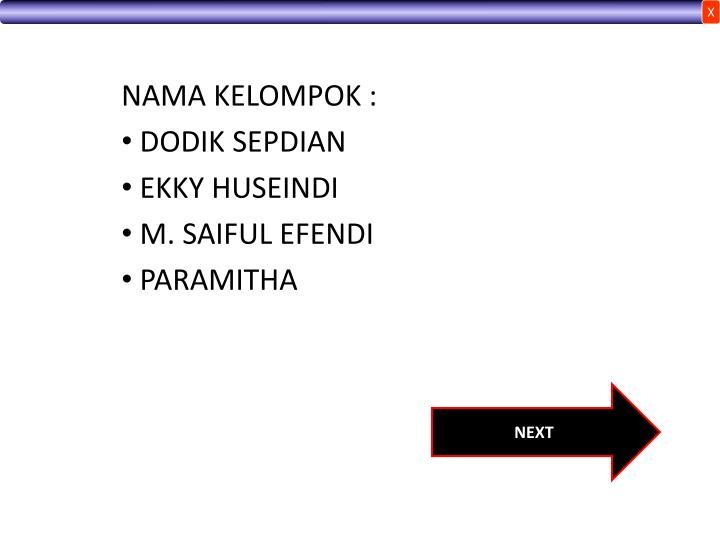 Nama kelompok dodik sepdian ekky huseindi m saiful efendi paramitha1
