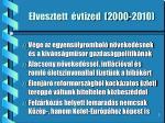 elvesztett vtized 2000 2010