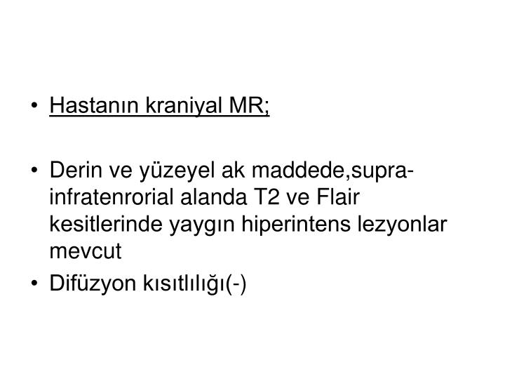 Hastanın kraniyal MR;
