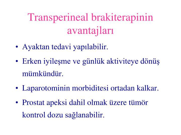 Transperineal brakiterapinin avantajlar