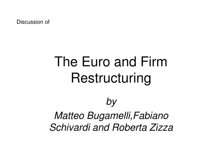 the euro and firm restructuring n.