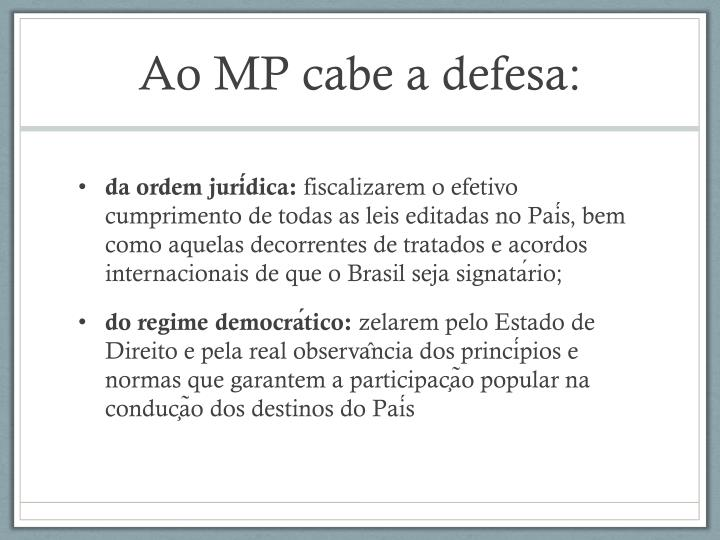 Ao MP cabe a defesa: