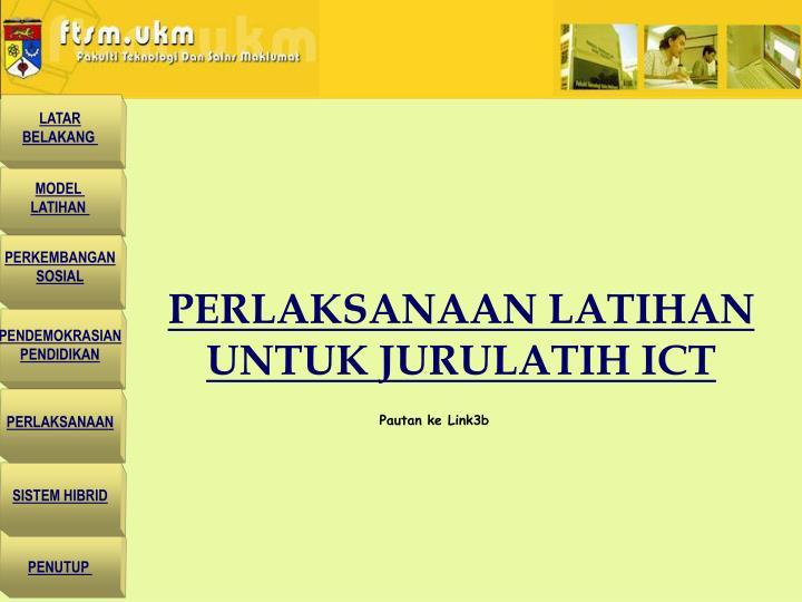 PERLAKSANAAN LATIHAN UNTUK JURULATIH ICT