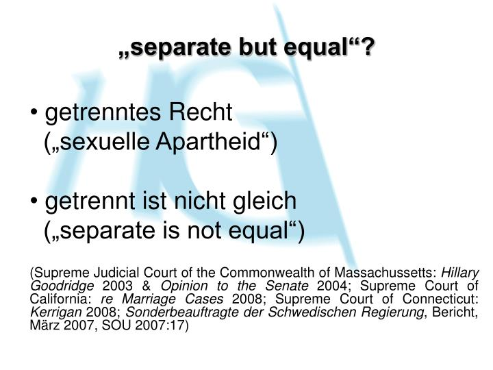 """""""separate but equal""""?"""