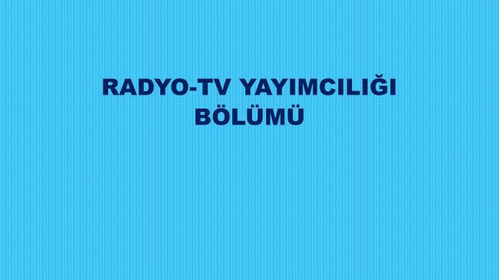 RADYO-TV YAYIMCILIĞI