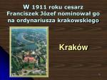 w 1911 roku cesarz franciszek j zef nominowa go na ordynariusza krakowskiego