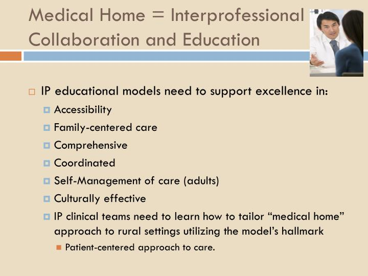 Medical Home = Interprofessional Collaboration and Education