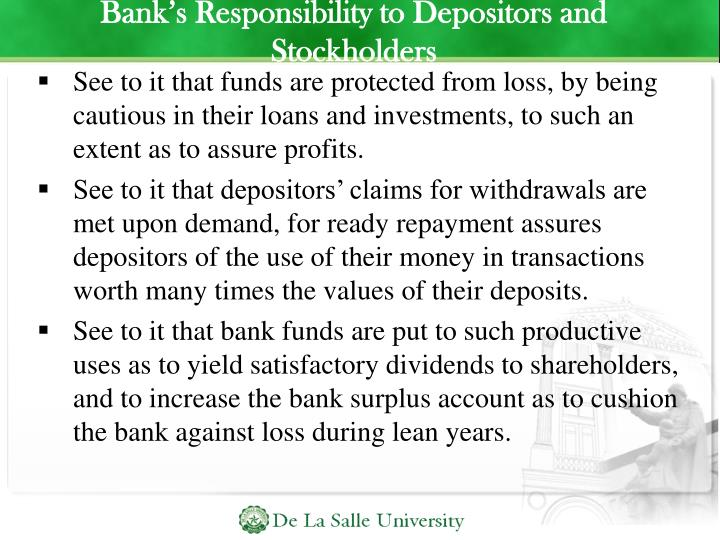 See to it that funds are protected from loss, by being cautious in their loans and investments, to such an extent as to assure profits.