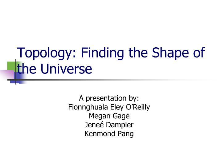 topology finding the shape of the universe n.