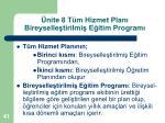 nite 8 t m hizmet plan bireyselle tirilmi e itim program