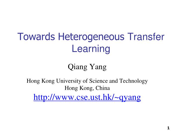towards heterogeneous transfer learning n.