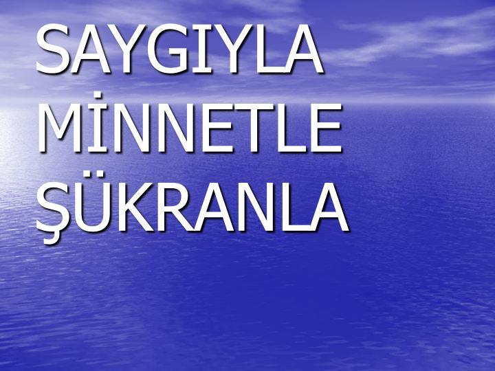 Saygiyla m nnetle kranla