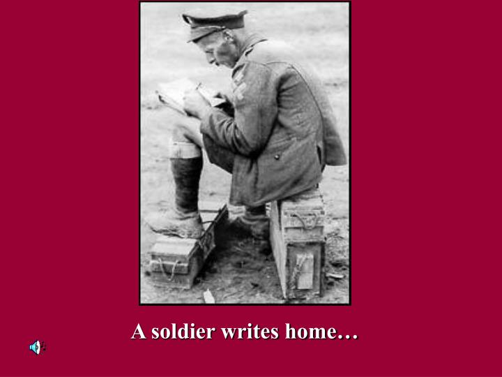 A soldier writes home…