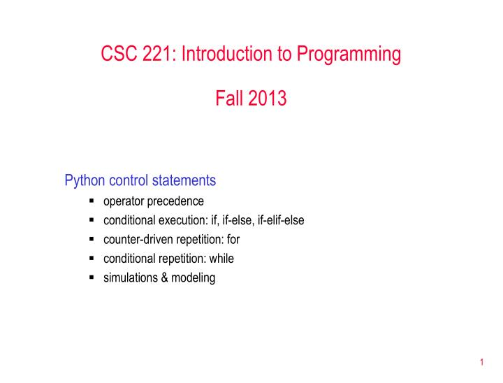 PPT - CSC 221: Introduction to Programming Fall 2013 PowerPoint